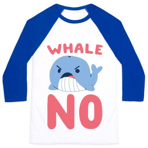 Whale No Baseball Tee