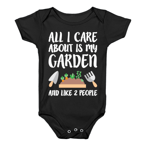 All I Care About Is My Garden And Like 2 People Baby Onesy