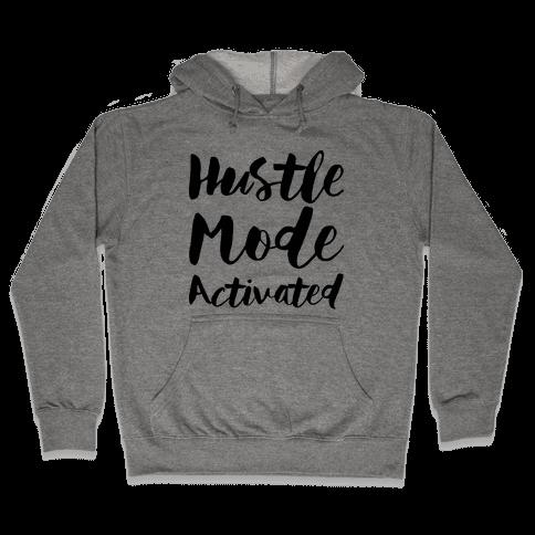 Hustle Mode Activated Hooded Sweatshirt