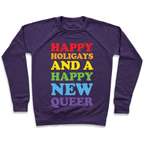 Happy Holigays And A Happy New Queer Pullover