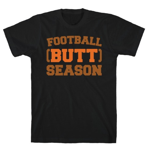 Football Butt Season White Print T-Shirt