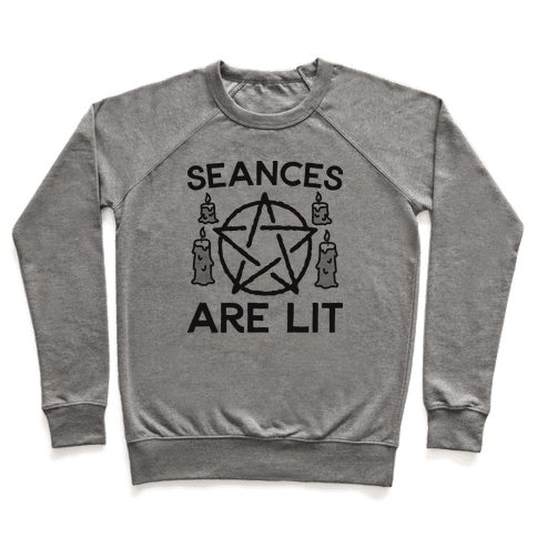 Seances Are Lit Pullover