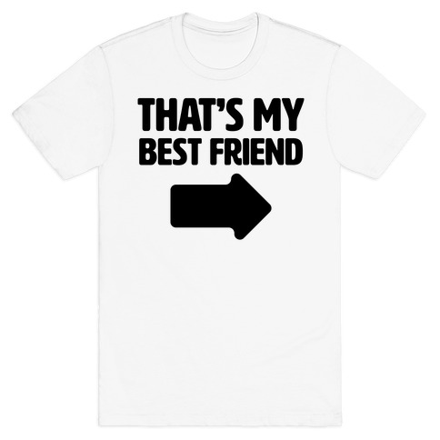 That's My Best Friend T-Shirt