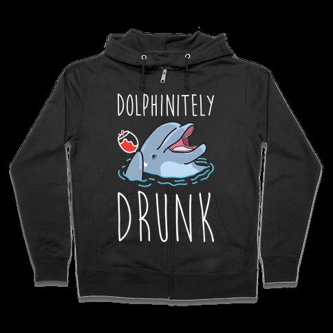 Dolphinitely Drunk Zip Hoodie