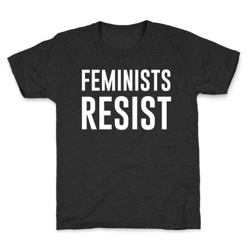 Feminists Resist White Font  Kids T-Shirt