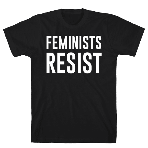 Feminists Resist White Font  Mens T-Shirt
