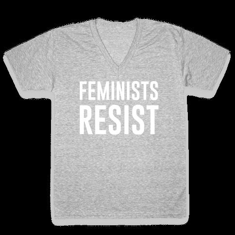 Feminists Resist White Font  V-Neck Tee Shirt
