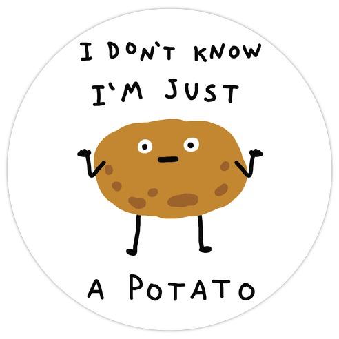 I Don't Know I'm Just A Potato Die Cut Sticker