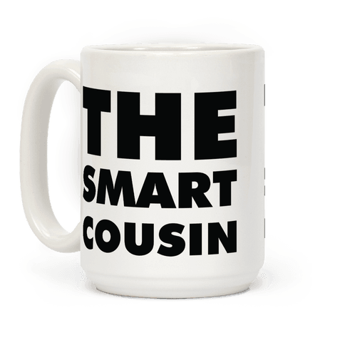 The Smart Cousin Coffee Mug