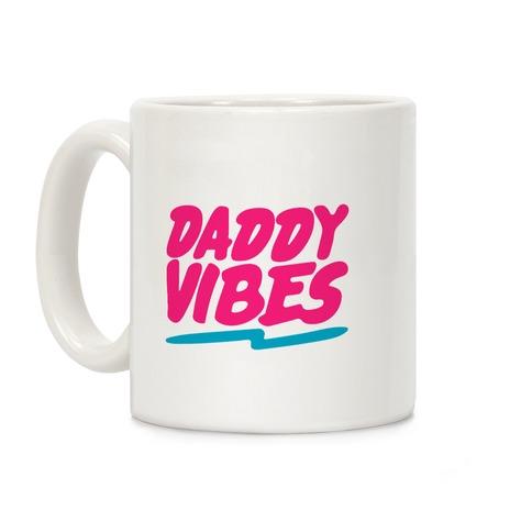 Daddy Vibes Coffee Mug