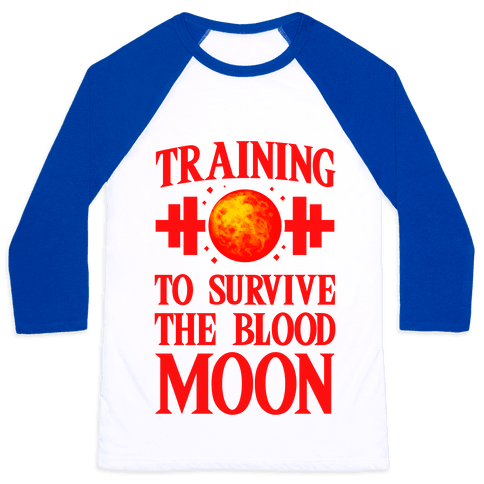 Training to Survive the Blood Moon Baseball Tee