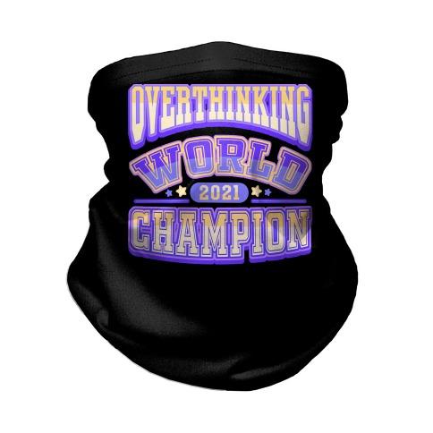 Overthinking World Champion Neck Gaiter