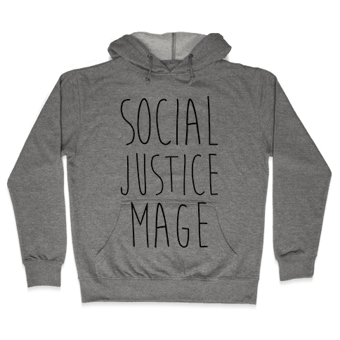 Social Justice Mage Hooded Sweatshirt