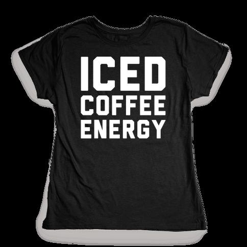 Iced Coffee Energy White Print Womens T-Shirt