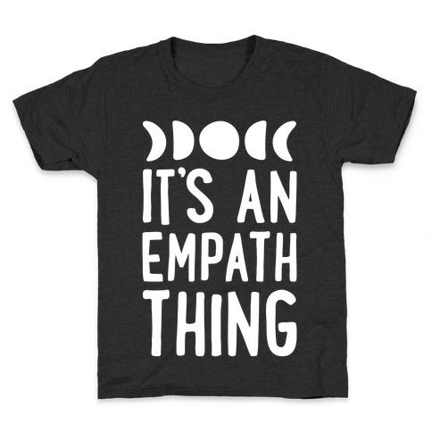 It's An Empath Thing Kids T-Shirt