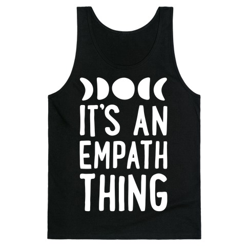 It's An Empath Thing Tank Top