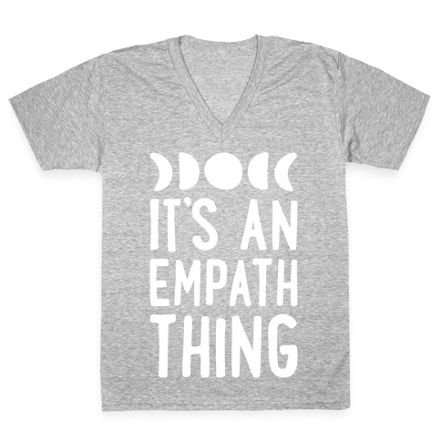 It's An Empath Thing V-Neck Tee Shirt