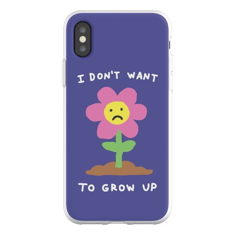 I Don't Want To Grow Up Flower Phone Flexi-Case