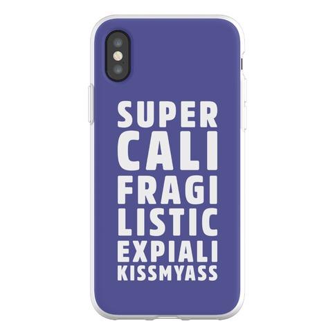 Supercalifragilistic Expiali Kissmyass Phone Flexi-Case