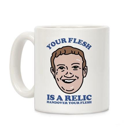 Your Flesh is a Relic Coffee Mug