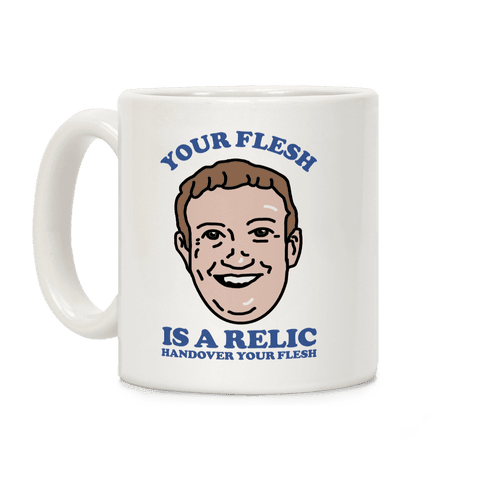 Your Flesh is a Relic Coffee Mug