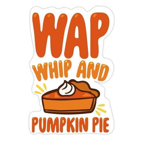 WAP Whip and Pumpkin Pie Parody Die Cut Sticker