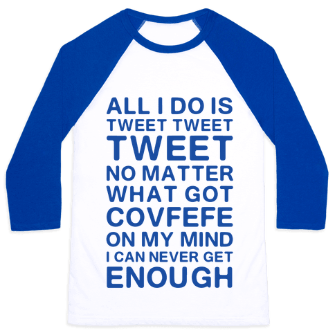 Got Covfefe On My Mind Baseball Tee