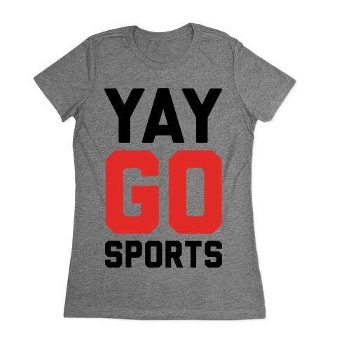 YAY GO SPORTS Womens T-Shirt