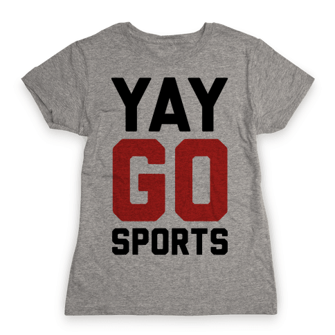 YAY GO SPORTS Womens T-Shirt