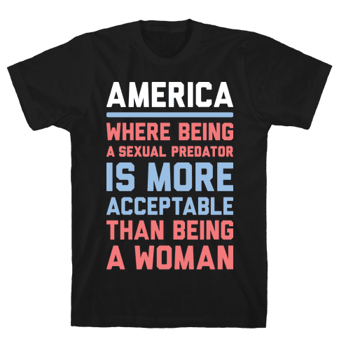 Being A Woman In America Mens T-Shirt