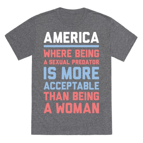Being A Woman In America T-Shirt