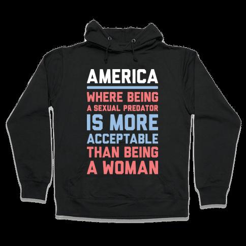 Being A Woman In America Hooded Sweatshirt