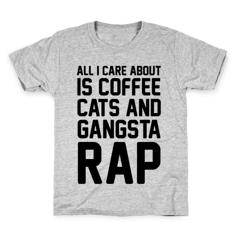 All I Care About Is Coffee, Cats & Gangsta Rap Kids T-Shirt