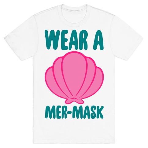Wear A Mer-Mask T-Shirt