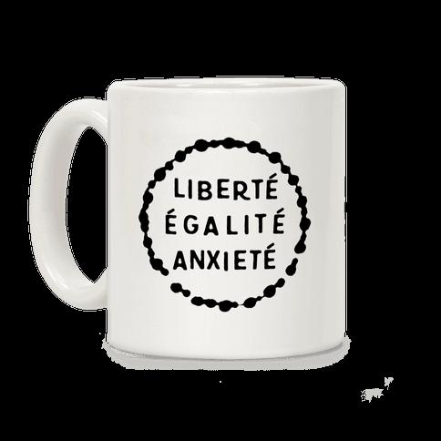 Liberte Egalite Anxiete Coffee Mug