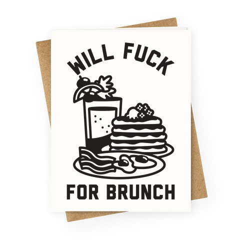 Will F*** For Brunch Greeting Card