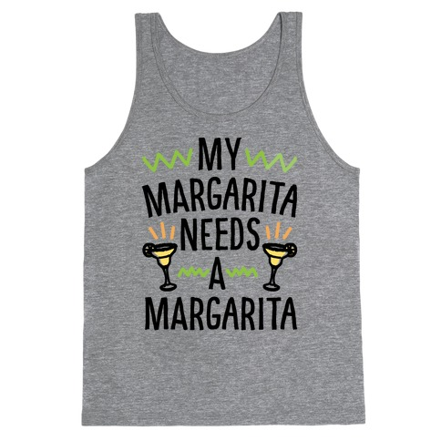 My Margarita Needs A Margarita Tank Top
