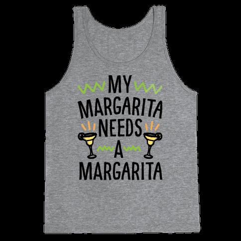 My Margarita Needs A Margarita Tank Top