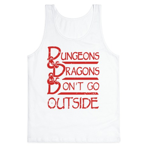 Dungeons & Dragons & Don't Go outside Tank Top