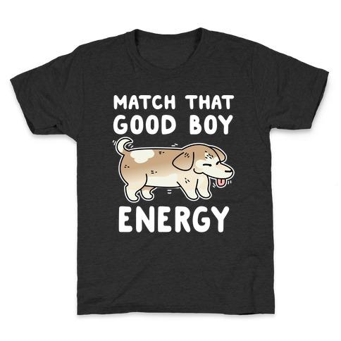 Match That Good Boy Energy Kids T-Shirt