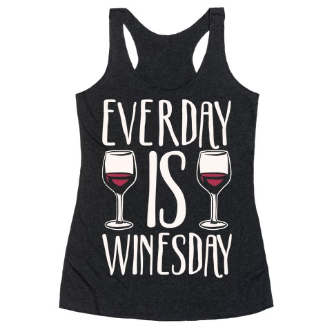 Everday Is Winesday White Print Racerback Tank Top