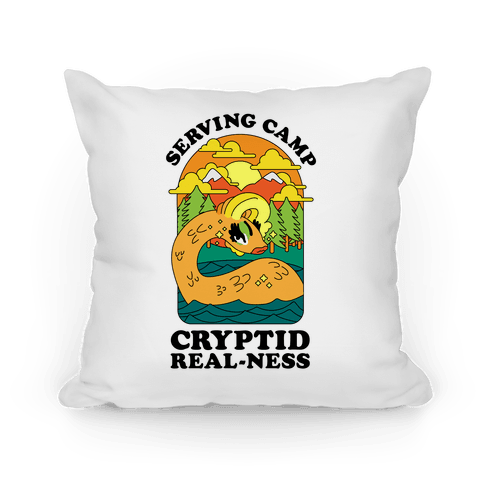 Serving Camp Cryptid Real-Ness Pillow