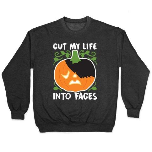 Cut My Life Into Faces Pumpkin Pullover