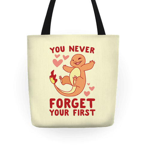 You Never Forget Your First - Charmander Tote