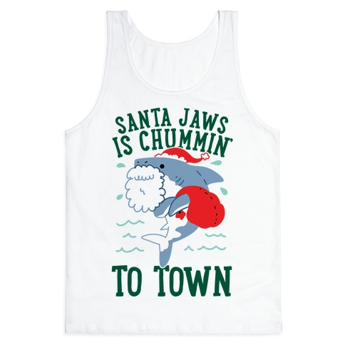 Santa Jaws Is Chummin' To Town Tank Top