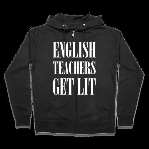 English Teachers Get Lit Zip Hoodie