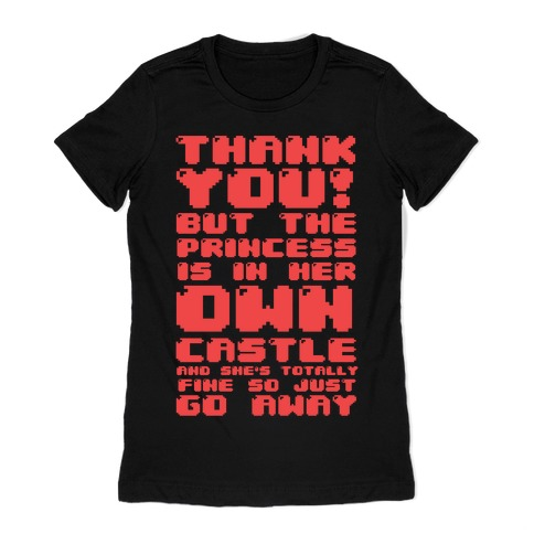 The Princess Is In Her Own Castle And She's Totally Fine Womens T-Shirt