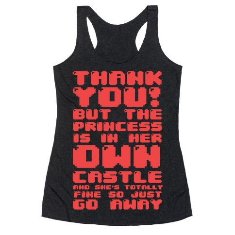 The Princess Is In Her Own Castle And She's Totally Fine Racerback Tank Top