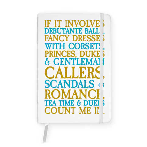If It Involves Debutante Balls And Fancy Dresses With Corsets Parody Notebook