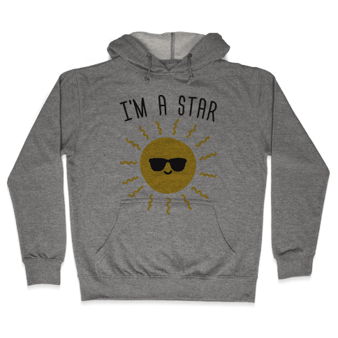 I'm A Star (Sun) Hooded Sweatshirt